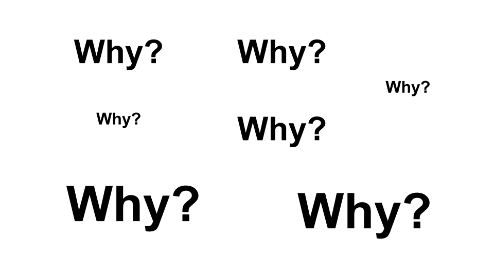 use why to explain to engineers